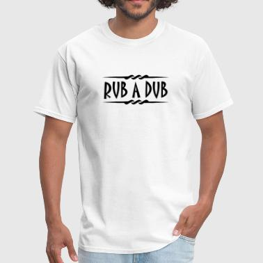rub a dub - Men's T-Shirt