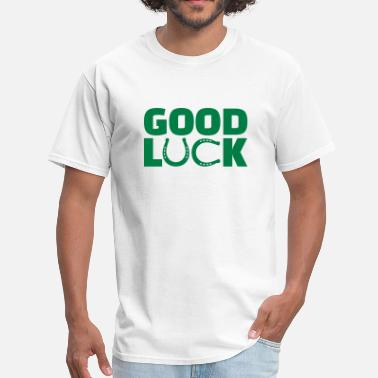 Good Luck Good luck - Men's T-Shirt