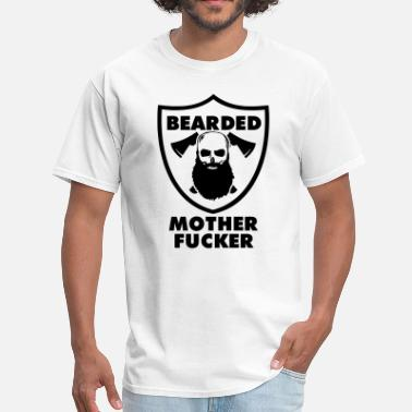 Beard Bearded Mother Fucker - Men's T-Shirt