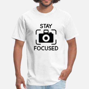 Stay Focused Stay Focused - Men's T-Shirt