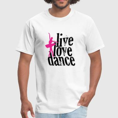 Live love dance - live love dance - Men's T-Shirt