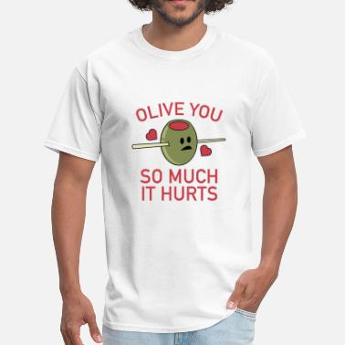 Cute Valentines Day Olive You So Much It Hurts - Men's T-Shirt