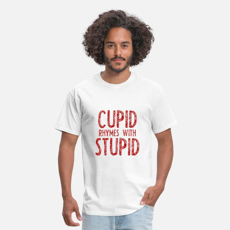 Anti Valentine T-Shirts - Cupid Rhymes With Stupid - Men's T-Shirt white