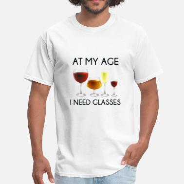 At My Age I Need Wine At My Age I Need Glasses - Men's T-Shirt
