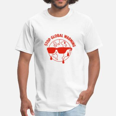 Stop Global Warming Stop Global Warming - Men's T-Shirt