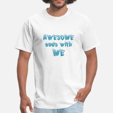 Awesome Ends With Me Awesome Ends With Me - Men's T-Shirt