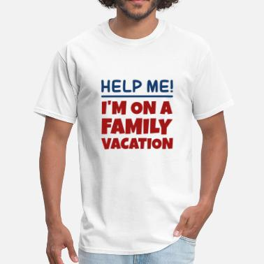 Sayings Family Family Vacation - Men's T-Shirt