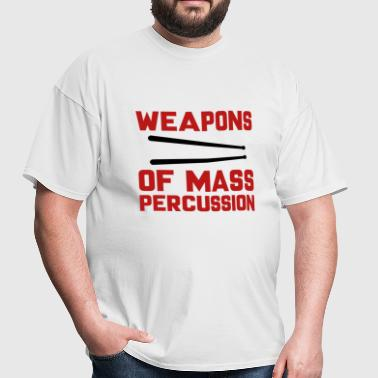 Weapons Of Mass Percussion - Men's T-Shirt