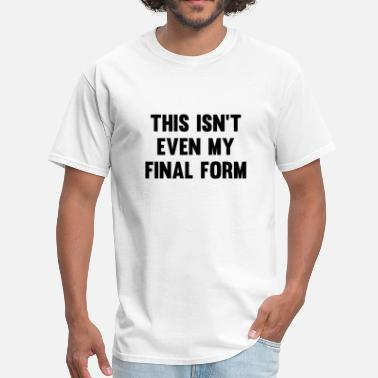 Fitness Bodybuilding Gym Final Form My Final Form - Men's T-Shirt