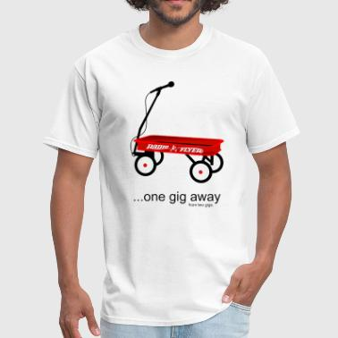 Radio Flyer Wagon - One Gig Away... - Men's T-Shirt