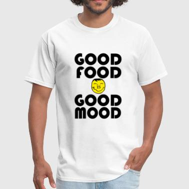 Good Food Good Mood - Men's T-Shirt