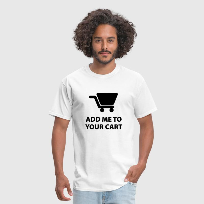 Add Me To Your Cart - Men's T-Shirt