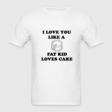 fat kid loves cake - Men's T-Shirt