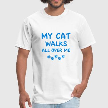 My Cat Walks All Over Me - Men's T-Shirt