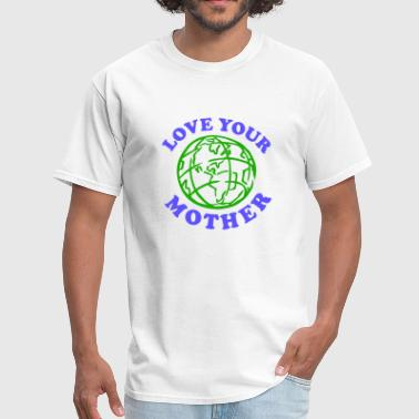Love Your Mother - Men's T-Shirt