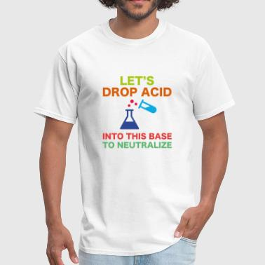 Let's Drop Acid - Men's T-Shirt