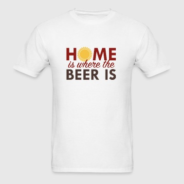 Home Is Where The Beer Is - Men's T-Shirt