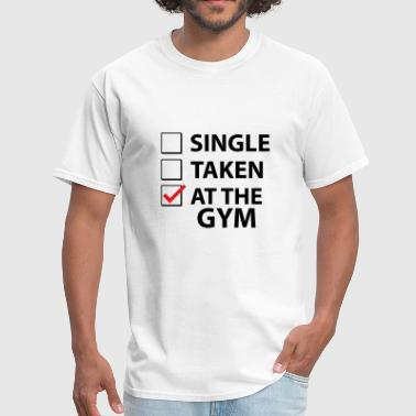 Single Single Taken At The Gym - Men's T-Shirt