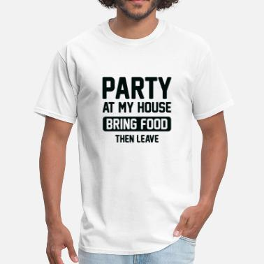 Party At My House Party At My House - Men's T-Shirt