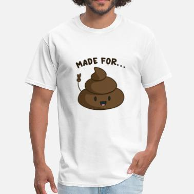 Poo And Toilet Paper Made For Each Other - Men's T-Shirt