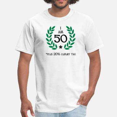 60 Plus Birthday 60 - 50 plus tax - Men's T-Shirt