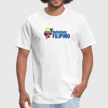 Definitely Filipino - Men's T-Shirt