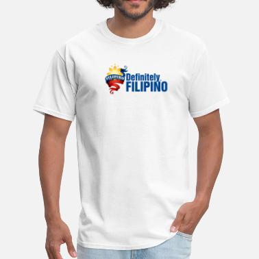 Funny Filipino Definitely Filipino - Men's T-Shirt