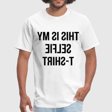 I Love Selfies This is My Selfie Top i m Tumblr celfie dope Fashi - Men's T-Shirt