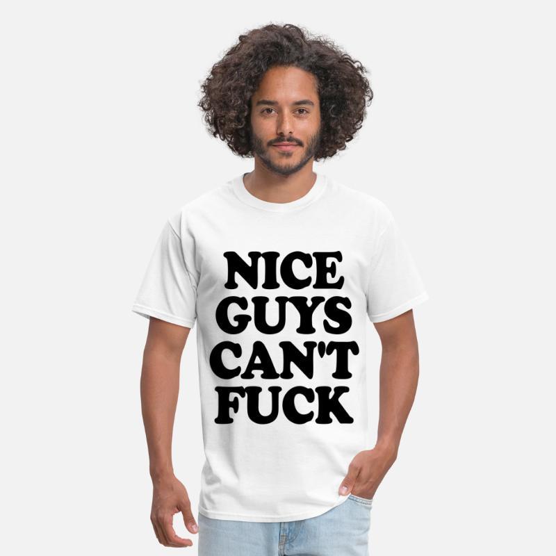 666849df Fuck T-Shirts - Nice Guys Can't Fuck - Men's T-Shirt