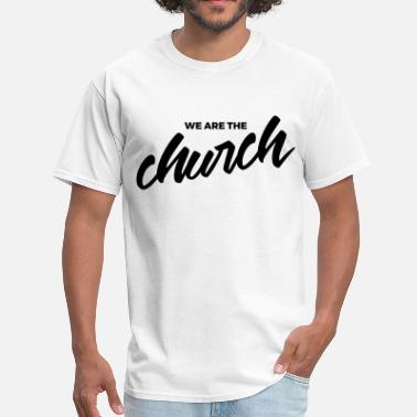 Christianity We are the Church, faith based shirts - Men's T-Shirt
