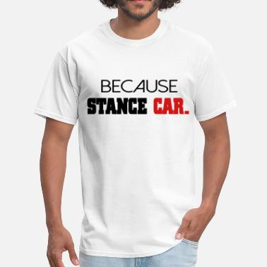 Stance Because Stance Car T-shirt - Men's T-Shirt