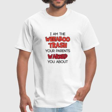 i am the weeaboo trash - Men's T-Shirt