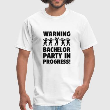 Warning Bachelor Party In Progress - Men's T-Shirt