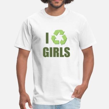 Recycle Boy And Girl I Recycle Girls - Men's T-Shirt