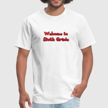 Welcome to sixth grade red - Men's T-Shirt