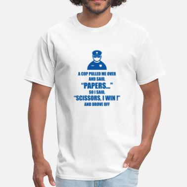 Pulled Over A Cop Pulled Me Over - Men's T-Shirt