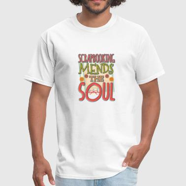 Scrapbooking Mends the Soul Crafter - Men's T-Shirt