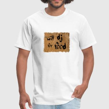 Will Dj For Food Will DJ For Food - Men's T-Shirt