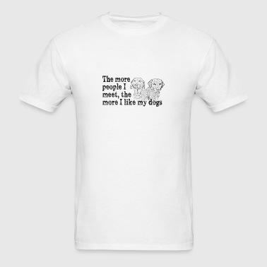 The more people I meet... - Men's T-Shirt