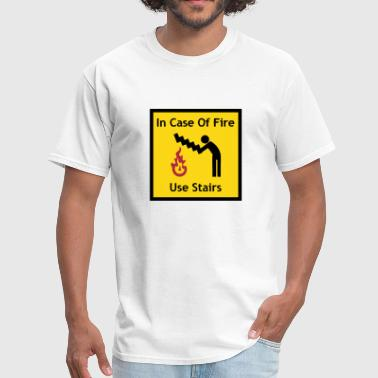 In Case of Fire - Use Stairs (Funny sign) - Men's T-Shirt