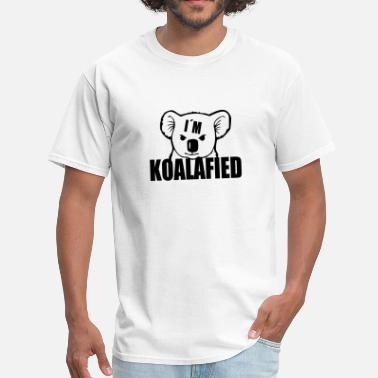 Koalafied I'm Koalafied - Men's T-Shirt