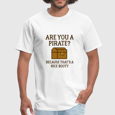 Are You A Pirate? - Men's T-Shirt