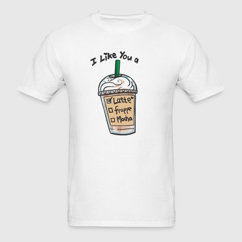 I Like you a Latte - Men's T-Shirt