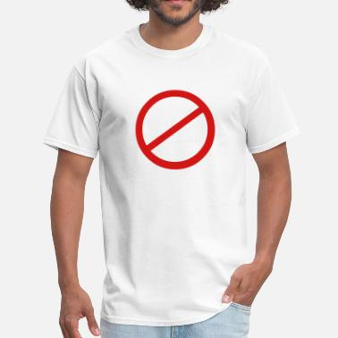 Banned Sign Banned Sign - Men's T-Shirt