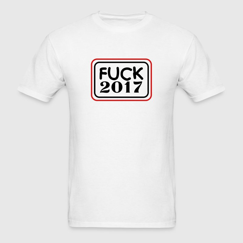 Fuck 2017 - Men's T-Shirt