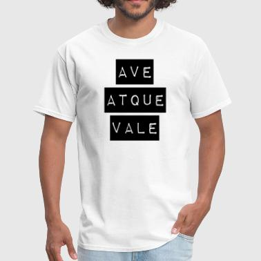 AVE ATQUE VALE - Men's T-Shirt
