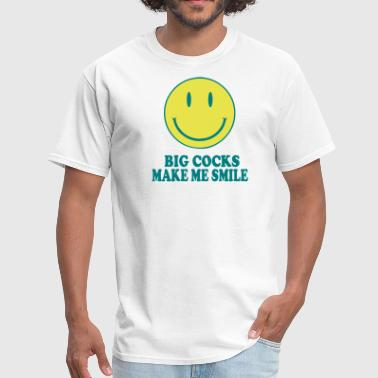 Big Cock Make Me Smile BIG COCKS MAKE ME SMILE - Men's T-Shirt