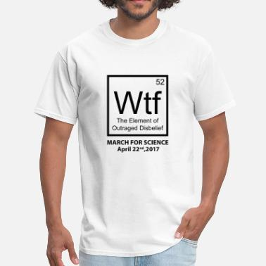 Wtf Periodic Table Wtf Outraged Disbelief - Men's T-Shirt