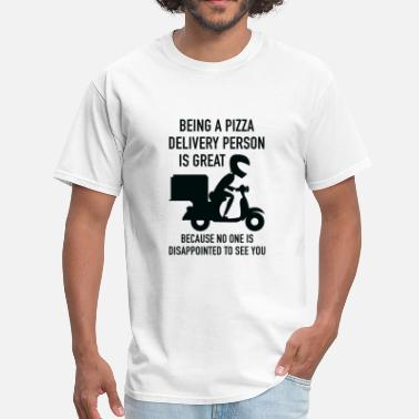 Personal Pizza Being A Pizza Delivery Person Is Great - Men's T-Shirt
