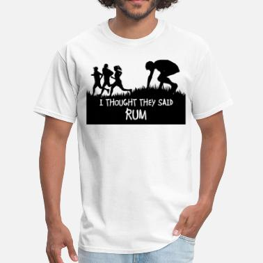 Rum Thought They Said Rum - Men's T-Shirt